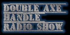 Double Axe Handle Radio Show
