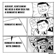 Alright, Gentlemen! We need a new idea for a romantic movie!