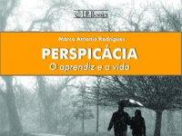"""Resenha Nacional - """"Perspicácia - O aprendiz e a vida"""" -  Marco Antonio Rodrigues"""
