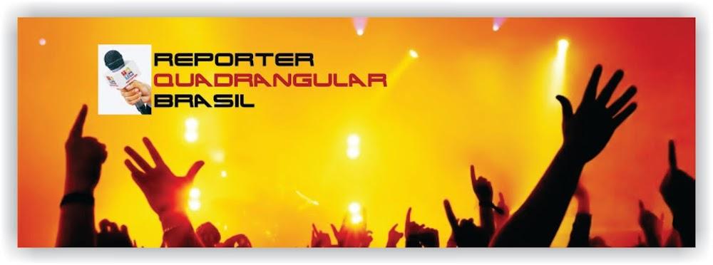 REPORTER QUADRANGULAR BRASIL - Canal de Notícias
