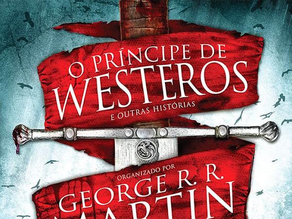 O Príncipe de Westeros e Outras Histórias, organização de George R. R. Martin e Gardner Dozois, de vários autores e Saída de Emergência Brasil