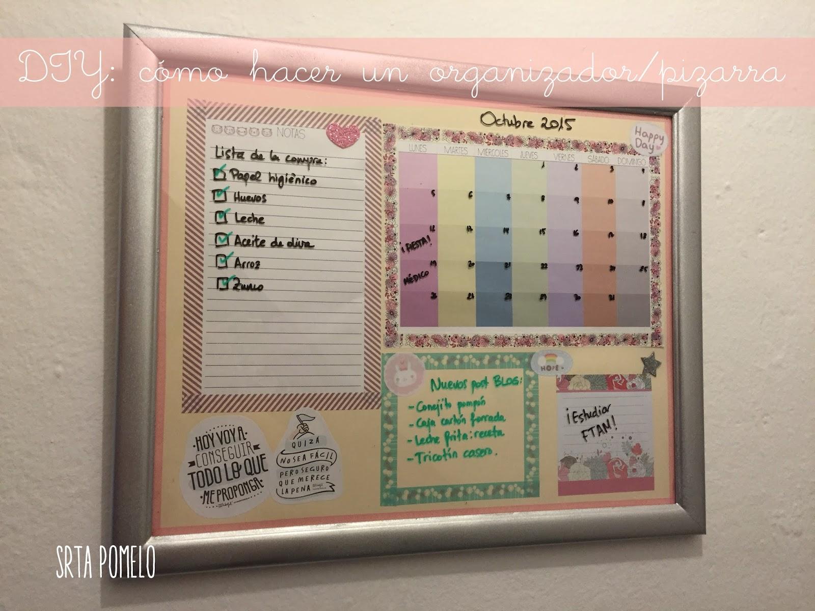 Srta Pomelo: DIY: cómo hacer un organizador/pizarra.