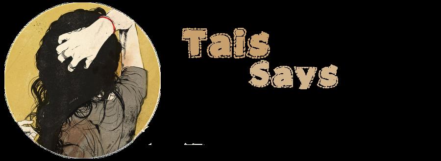 Taís Says