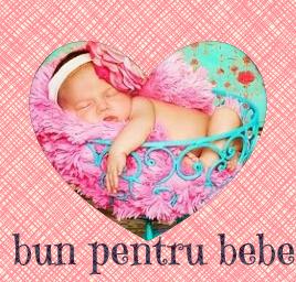 Bun pentru Bebe ~ Afli Ce Este Bun pentru Bebelusul Tau!