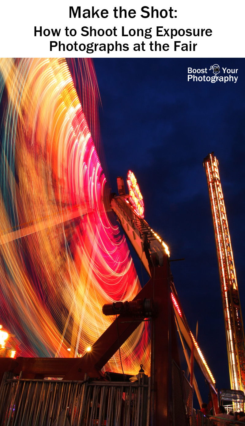 Make the Shot: How to shoot long exposure photographs at the fair or carnival | Boost Your Photography