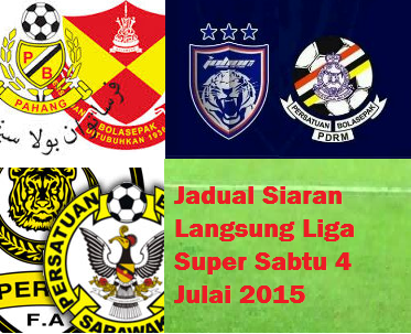 live Liga Super Sabtu 4 Julai 2015