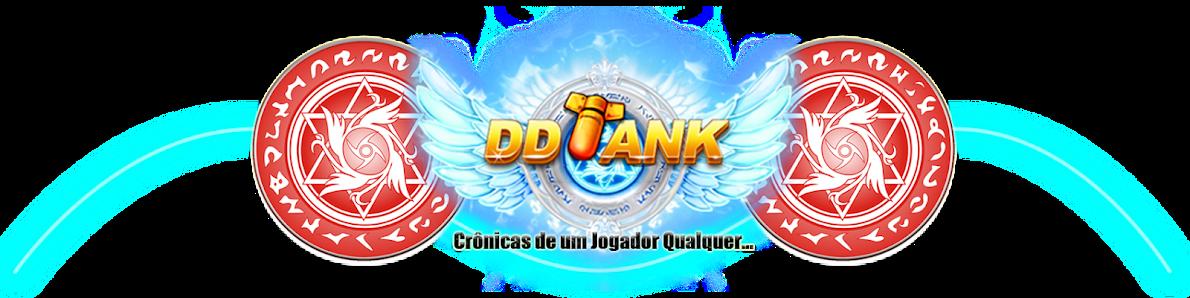 DDTank - Crônicas de um Jogador Qualquer...