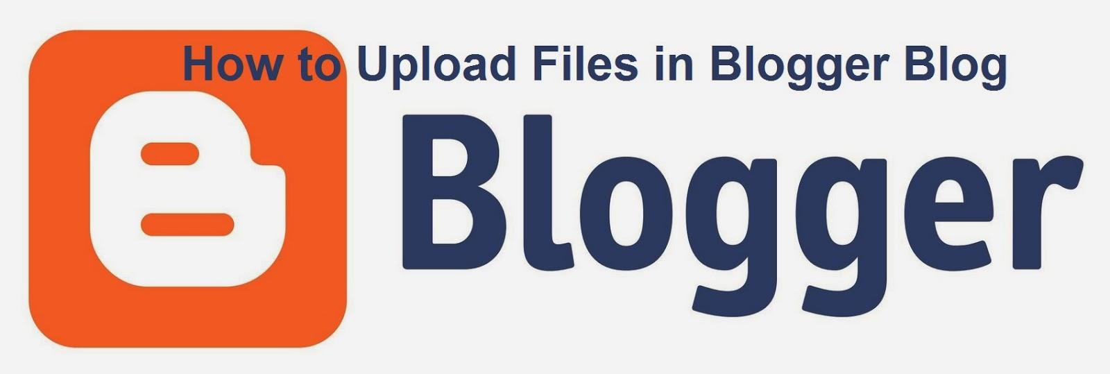 How to Upload Files in Blogger Blog : eAskme