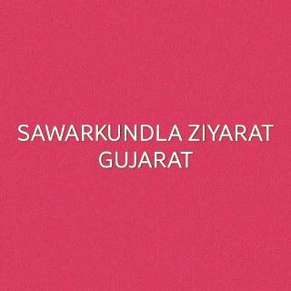 Sawarkundla Ziyarat-Gujarat