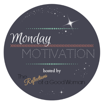 http://womansreflection.com/greatest-glory-monday-motivation-link/