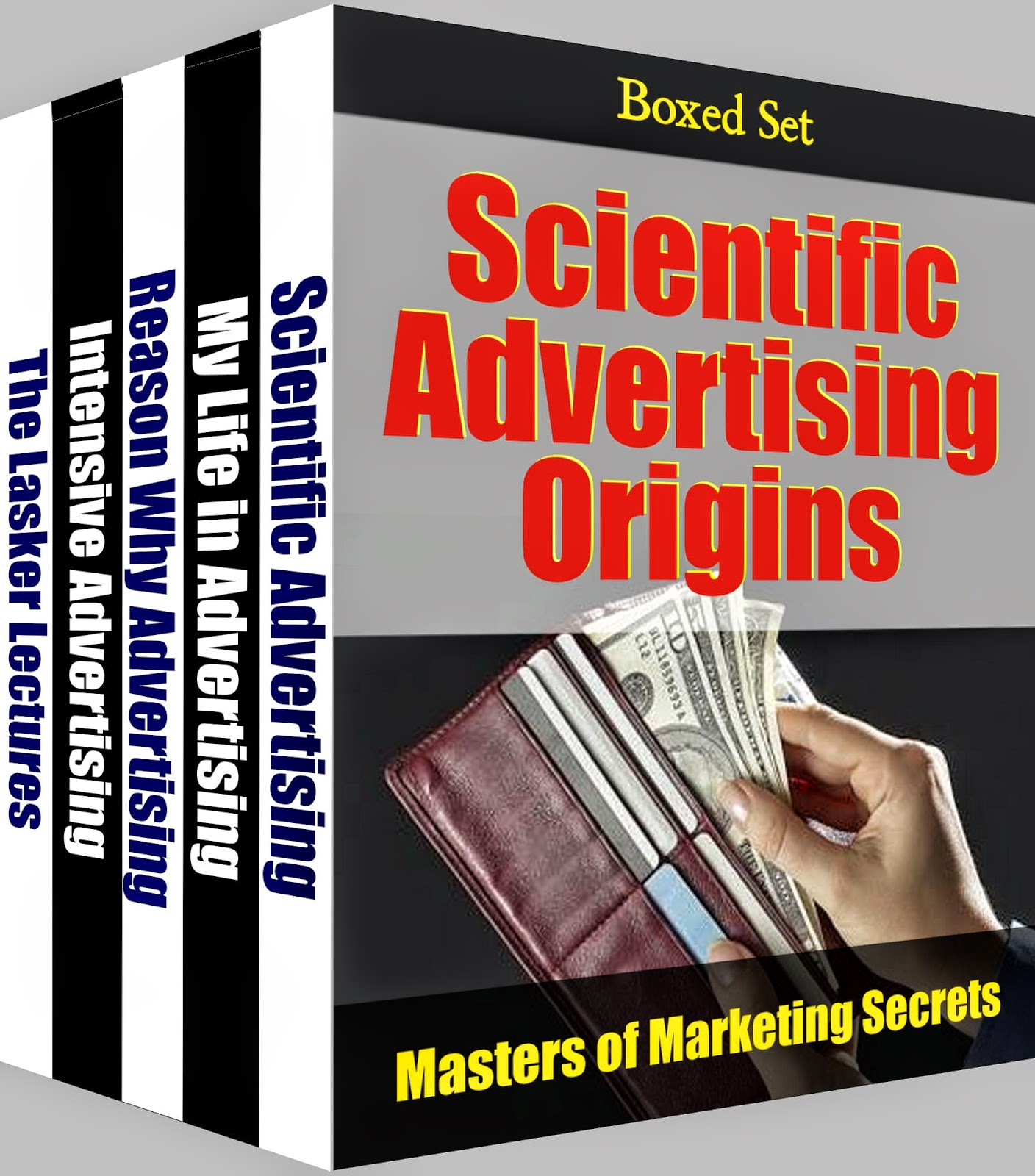 Scientific Advertising Origins - featuring Claude Hopkins, John E. Kennedy, Albert Lasker.