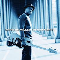 Cronica disc Marcus Miller Rennaisance