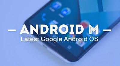 Fitur-Fitur Terbaru Android M
