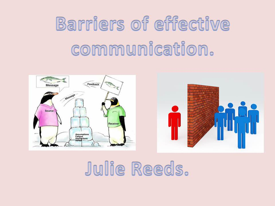 effective communication and barriers that may