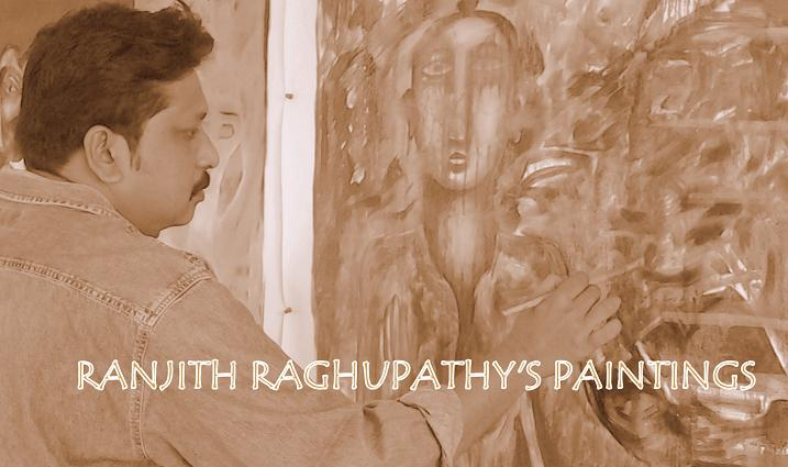 RANJITH RAGHUPATHY'S PAINTINGS