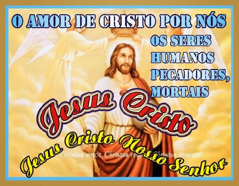 O Maior Amor O Amor de Cristo Por Nós