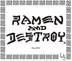 Ramen&Destroy