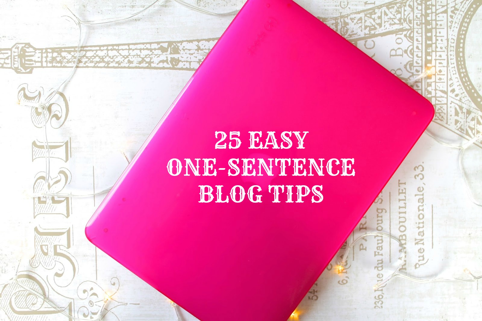 25 EASY BLOG TIPS