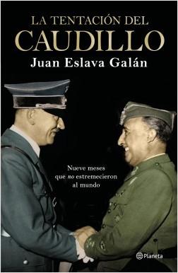 La tentación del Caudillo, Juan Eslava Galán
