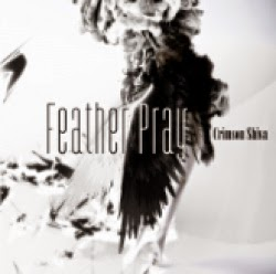 Feather Pray / Crimson Shiva