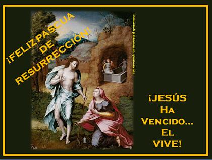 VERDADERAMENTE HA RESUCITADO JESÚS.