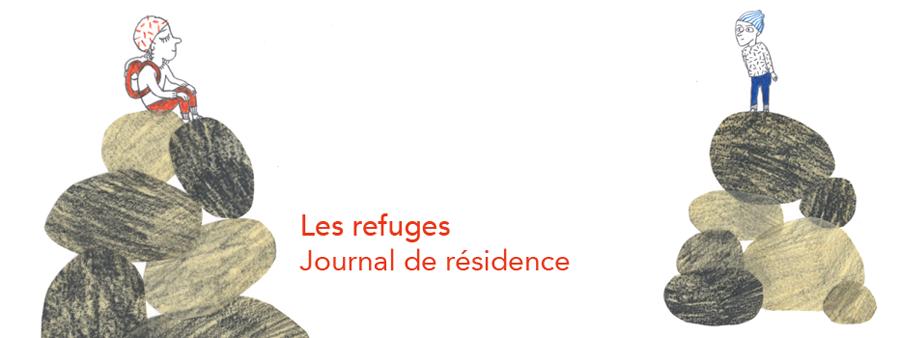 Les refuges : journal de résidence