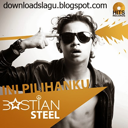 buy the original CD or use the RBT and NSP to support the singer  Unduh  Bastian Steel - Ini pilihan Ku.mp3s New Downloads
