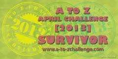 A-Z Challenge 2013 Survivor