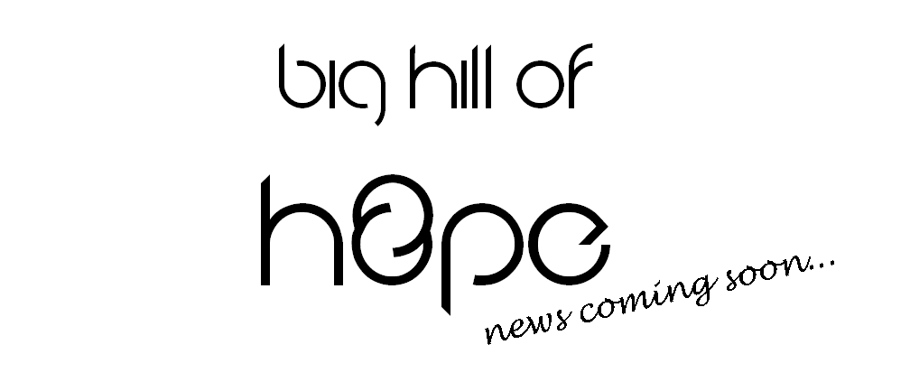 big hill of hope