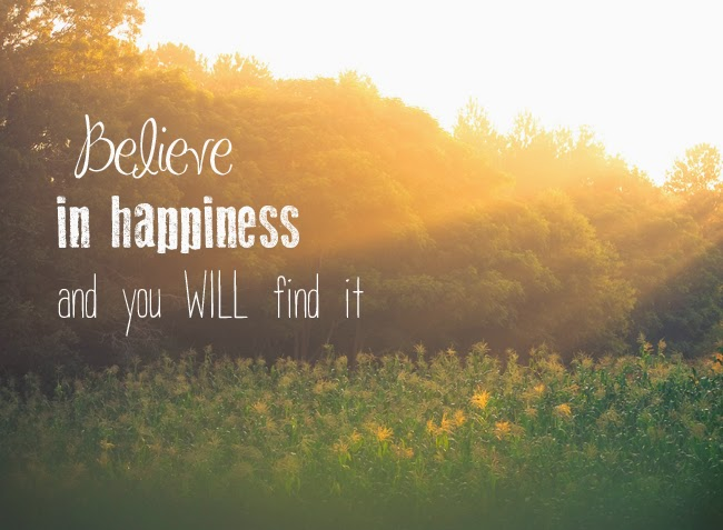 Believe in Happiness Quote | Denise on a Whim