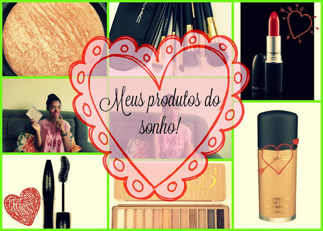 Vídeo: Meus produtos dos sonhos!