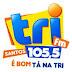 Ouvir a Rádio Tri FM 105,5 de Santos - Rádio Online
