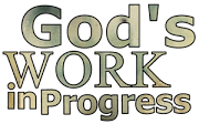 God's Work In Progress