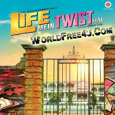 Cover Of Life Mein Twist Hai (2014) Hindi Movie Mp3 Songs Free