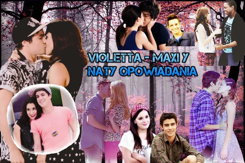Violetta - Maxi y Naty opowiadania (BLOG ZAMKNIĘTY)