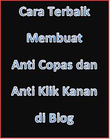 Cara Terbaik Membuat Anti Copas dan Anti Klik Kanan di Blog