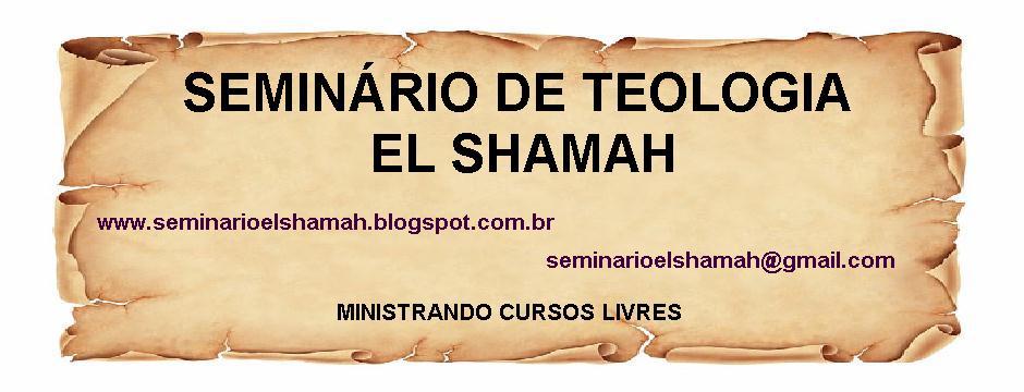 SEMINÁRIO DE TEOLOGIA EL SHAMAH CURSOS