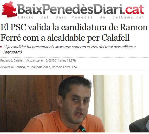 http://www.naciodigital.cat/delcamp/baixpenedesdiari/noticia/1094/psc/valida/candidatura/ramon/ferr/alcaldable/calafell