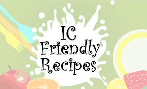 IC Friendly Recipes