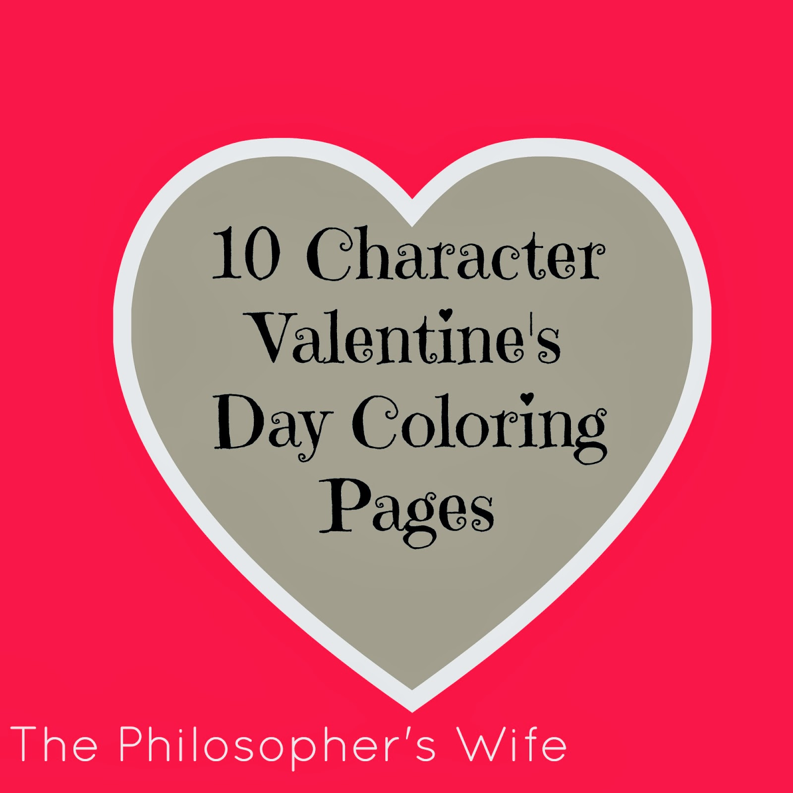 The Philosopher\'s Wife: 10 Character Valentine\'s Day Coloring Pages