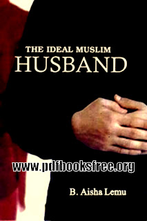The Ideal Muslim Husband By B. Aisha Lemu PDF Free Download