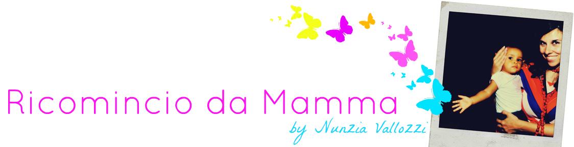 Ricomincio da Mamma - Il blog di una mamma