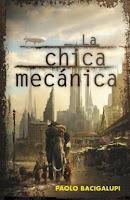 """Portada del libro """"La chica mecánica"""", de Paolo Bacigalupi"""