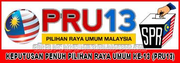 Keputusan Penuh Terkini Pilihan Raya Umum Ke-13 (PRU13) Bagi Parlimen dan Dewan Undangan Negeri (DUN) Yang Dikemaskini Oleh Suruhanjaya Pilihan Raya Malaysia (SPR)