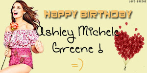 HappyBirthdayAshleyG HappyBirthdayAshleyG we  ♥ you