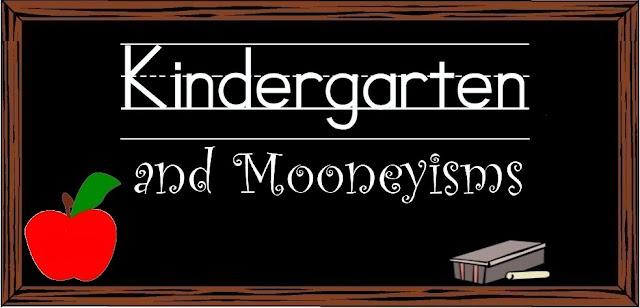Kindergarten and Mooneyisms