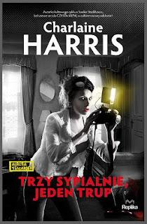 """""""Trzy sypialnie, jeden trup"""" Charlaine Harris - recenzja"""