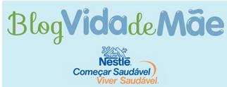 Blog Parceiro Vida de Mãe Nestlé
