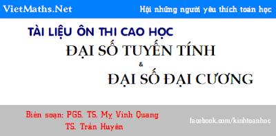 tai lieu on thi cao hoc toan phan dai so tuyen tinh va dai so dai cuong bui huy hien, my vinh quang