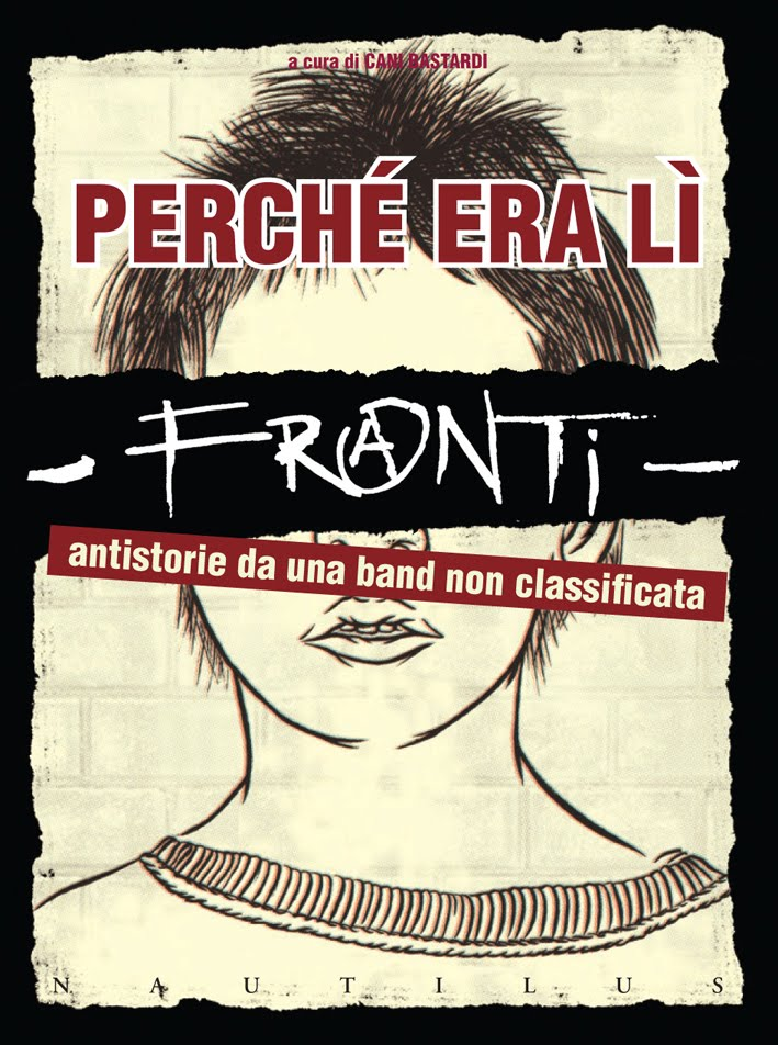 FRANTI - PERCHÉ ERA LÌ - ANTISTORIE DA UNA BAND NON CLASSIFICATA